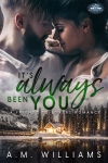 Release Tour for It's Always Been You by A.M. Williams – A Holiday Springs Resort Novel