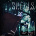 Release Blitz: Spells by KristenProby
