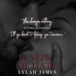 Teaser Reveal: A Vow Of Hate by Lylah James