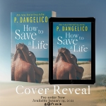 Cover Reveal: How to Save a Life by P.Dangelico