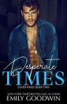 Release Blitz: Desperate Times by Emily Goodwin
