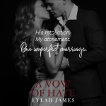 Chapter Reveal: A Vow Of Hate by Lylah James