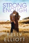 Review: Strong Enough (Meet Me In Montana #4) by Kelly Elliott
