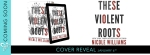 Cover Reveal: These Violent Roots by NicoleWilliams