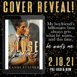 Cover Reveal: Close Quarters by KandiSteiner