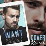 Cover Reveal: To Want (Such a Bad Idea #2) by Daniella Brodsky