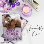 Release Blitz: Hard to Lose by K. Bromberg