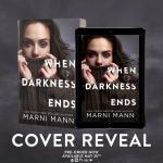 Cover Reveal: When Darkness Ends by Marni Mann
