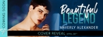 Cover Reveal: Beautiful Legend by Waverly Alexander