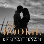 Cover Reveal: The Rookie by KendallRyan