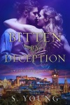 S. Young has revealed the cover for Bitten by Deception (True Immortality#4)!