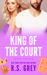 Cover Reveal: King of the Court by R.S.Grey